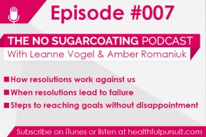 Podcast Episode #007: Instead Of Resolutions…