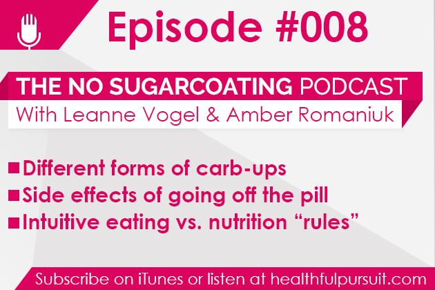 Title: #008 Carb Ups, Napping, Going Off The Pill and Intuitive Eating
