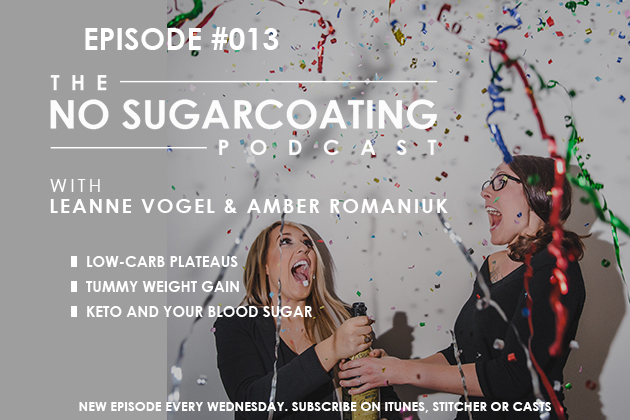 Podcast Episode #013 Low-Carb Plateaus, Tummy Weight Gain & Keto for Blood Sugar