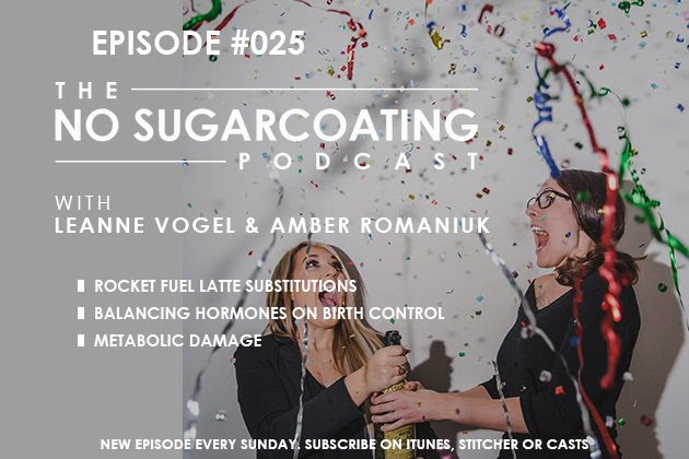 Podcast Episode #25: Metabolic Damage, Fat-Burning, and Hormone Balancing on Birth Control
