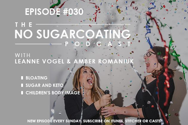 Podcast Episode #30:  Bloating, Sugar and Keto, and Children's Body Image