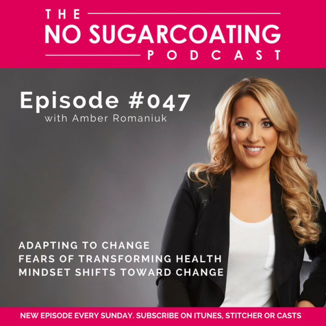 Podcast Episode #47:  Adapting to change, fears of transforming health & mindset shifts toward change