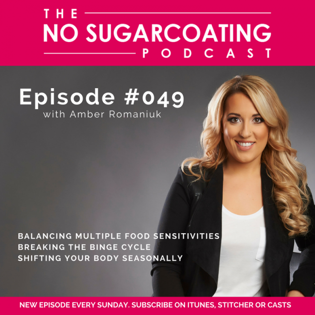 Podcast Episode #49: Balancing Multiple Food Sensitivities, Breaking The Binge Cycle and adjusting your body seasonally
