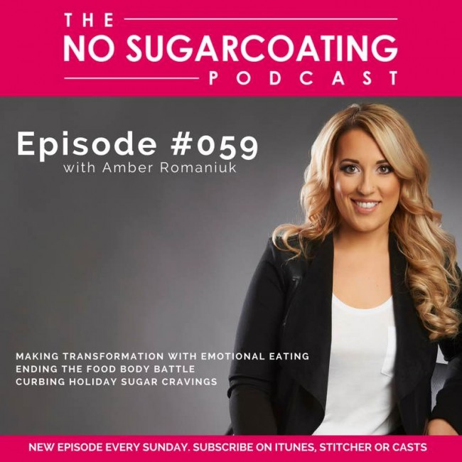 Podcast Episode #059: Making Transformation With Emotional Eating, Ending The Food Body Battle & Curbing Holiday Sugar Cravings