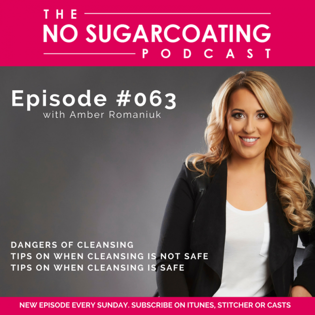 Podcast Episode #63:  Dangers of Cleansing, Tips on When Cleansing is Not Safe and Tips on When Cleansing is Safe