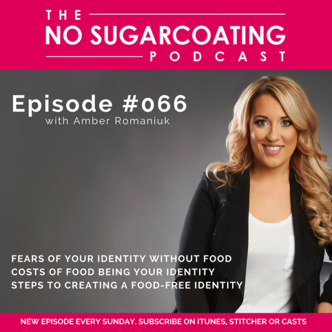 Podcast Episode #66: Fears of Your Identity Without Food, Costs of Food Being Your Identity & Steps To Creating a Food-Free Identity
