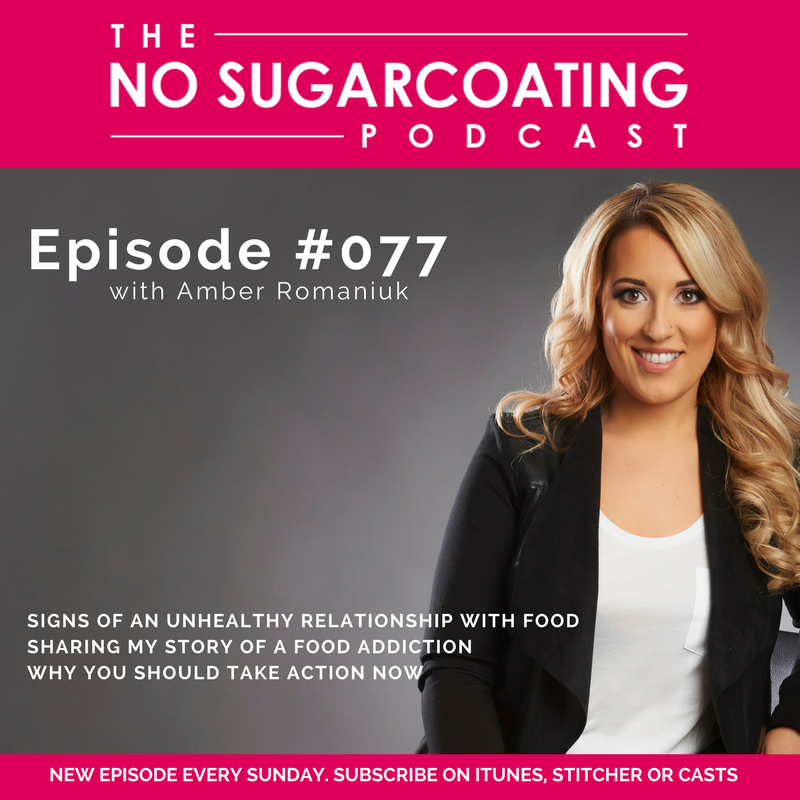 Episode 77- Signs of An Unhealthy Relationship with Food, Sharing My Story of a Food Addiction & Why You Should Take Action Now