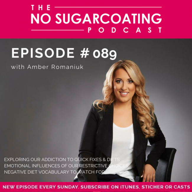 Episode #89: Exploring Our Addiction To Quick Fixes & Diets, Emotional Influences of Our Restrictive Choices & Negative Diet Vocabulary To Watch For