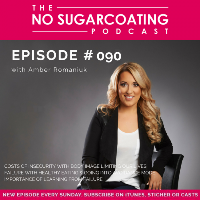 Episode #90: Costs of Insecurity With Body Image Limiting Our Lives, Failure With Healthy Eating & Going into Avoidance Mode & Importance of Learning From Failure.