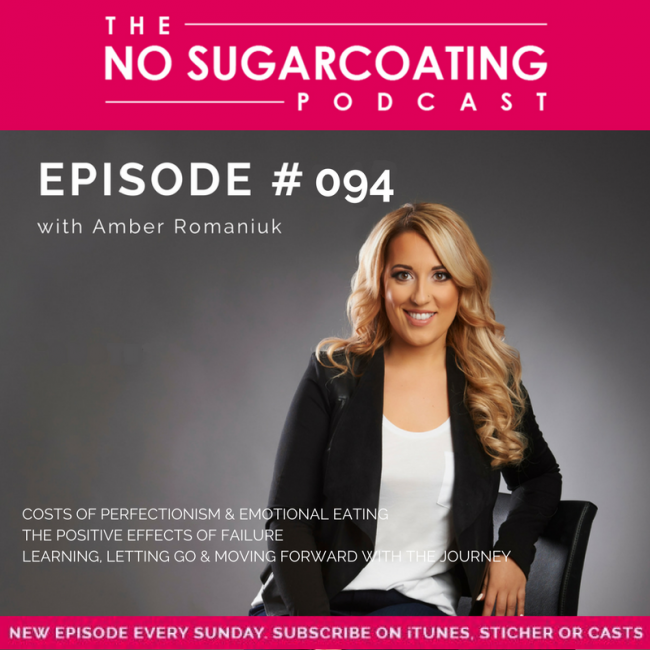 Episode #094: Costs of Perfectionism & Emotional Eating, The Positive Effects of Failure & Learning, Letting Go & Moving Forward With The Journey.