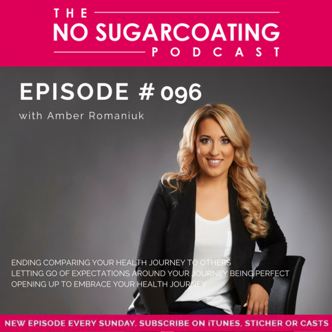 Episode #96: Ending Comparing Your Health Journey To Others, Letting Go Of Expectations Around Your Journey Being Perfect & Opening Up To Embrace Your Health Journey.