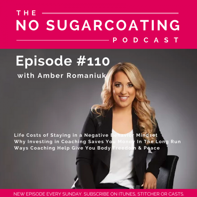 Episode #110 Life Costs of Staying in a Negative Behavior Mindset, Why Investing in Coaching Saves You Money In The Long Run & Ways Coaching Help Give You Body Freedom & Peace