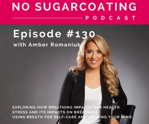 Episode #130 Exploring How Breathing Impacts Our Health, Stress And Its Impacts on Breathing & Using Breath For Self-Care And Calming Your Mind
