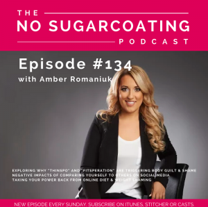 "Episode #134 Exploring Why ""Thinspo"" and ""Fitsperation"" Are Triggering Body Guilt & Shame, Negative Impacts of Comparing Yourself to Others on Social Media & Taking Your Power Back From Online Diet & Weight Shaming"