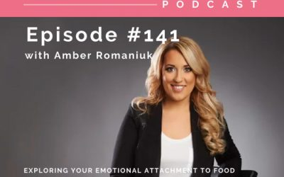 Episode #141 Exploring Your Emotional Attachment To Food, Costs of Being Resistant To End Sabotaging Food Habits & Tips For Releasing Your Emotional Attachments To Food