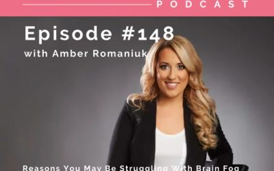 Episode #148 Reasons You May Be Struggling With Brain Fog, How Brain Fog Triggers Emotional Eating & Tips To Support Mental Clarity