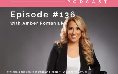 Episode #136 Exploring The Comfort Zone of Dieting That Keeps You Stuck, Costs of Focusing on a Diet Mentality Versus Overcoming Emotional Eating & Why Ditching Diet Mentalities & Overcoming Emotional Eating Gives You Freedom