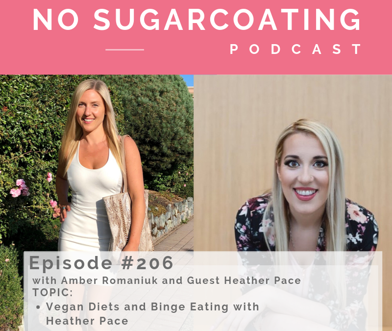 Episode #206 Vegan Diets and Binge Eating with Heather Pace