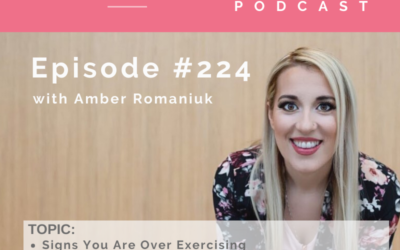 Episode #224 Signs You Are Over Exercising, Exercise and Conflicting Information and How The Gym Made Me Gain Weight