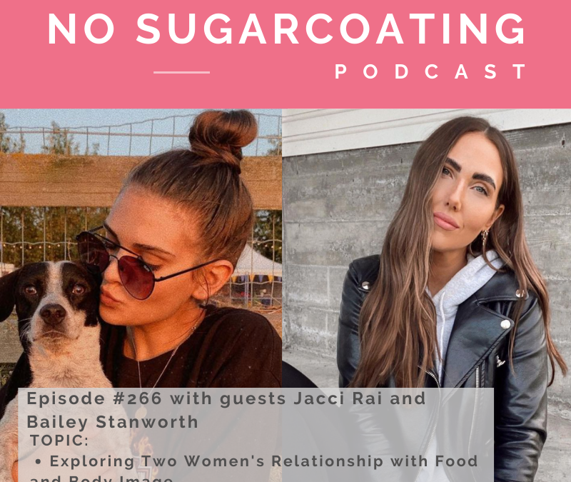 #266 Exploring Two Women's Relationship with Food and Body Image