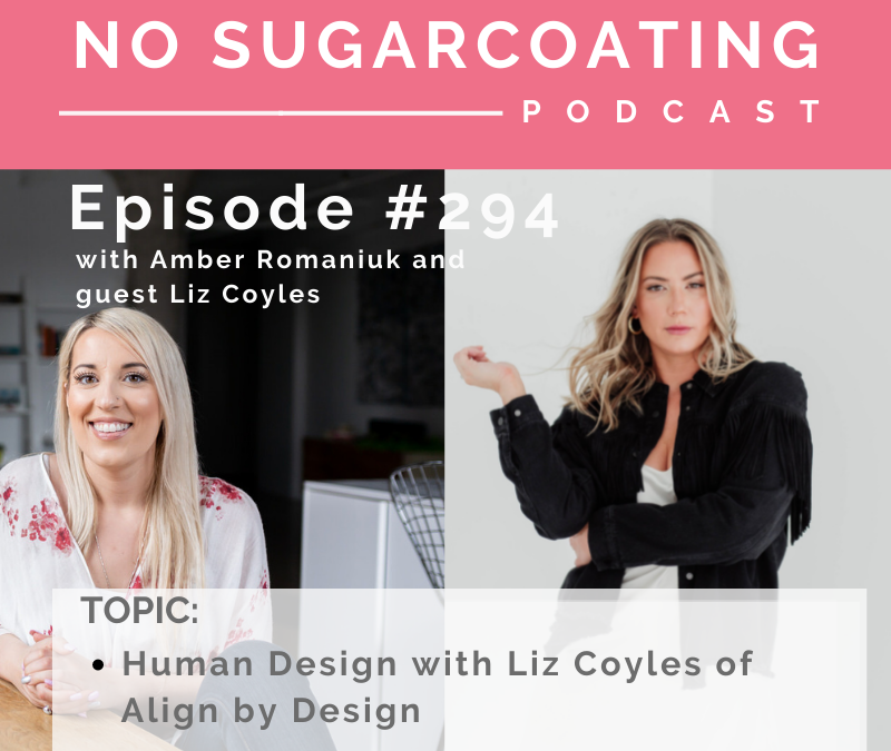 Episode #294 Human Design with Liz Coyles of Align by Design