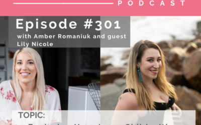 Episode #301 Exploring Your Inner Child with Lily Nicole